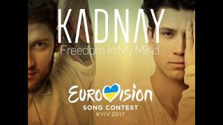 KADNAY - Freedom In My Mind [Eurovision 2017]