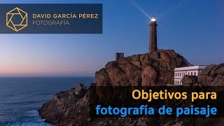 Objetivos para fotografía de paisaje