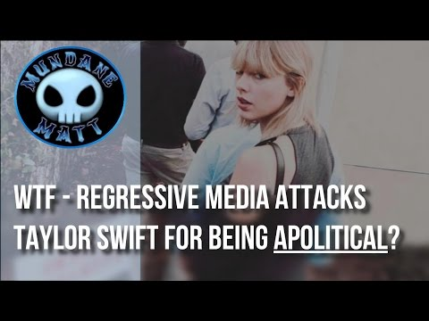 [News] WTF - Regressive Media attacks Taylor Swift for being apolitical?