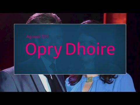 Opry Dhoire   Ag tosú 7/11   TG4