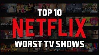 Top 10 Netflix Original Series You Should Avoid! 2019