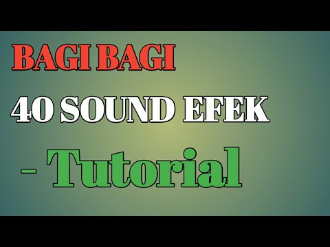 Bagi Bagi 40 Sound Efek | Tutorial