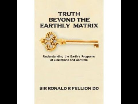 Ronald Fellion Truth Beyond The Earthly Matrix Pt. 3 11-5-2017