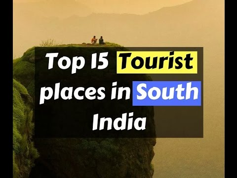 Top 15 tourist places in south India
