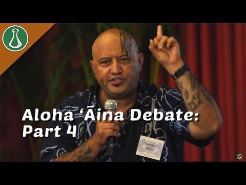 Aloha Aina Debate Part 4 - Kaleikoa Ka'eo