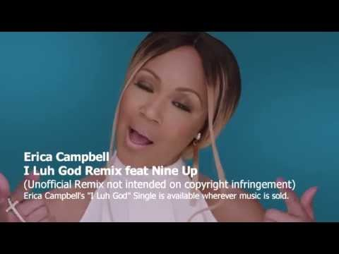 Erica Campbell - I Luh God Remix feat Nine Up (@ImEricaCampbell @NineUpCL)
