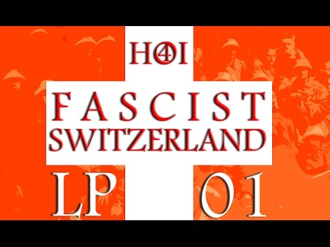 "HoI4: Fascist Switzerland LP1 ""Axis Ambitions"""