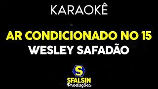Baixar Wesley Safadão - Ar condicionado no 15 (KARAOKÊ VERSION)