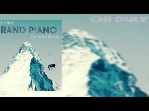 Nicki Minaj - Grand Piano (Chi Duly Remix)