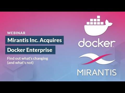 Mirantis Acquisition of Docker Enterprise Webinar Recording