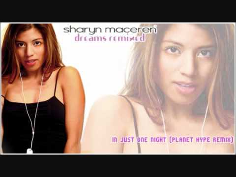 Sharyn Maceren  In Just One Night Planet Hype Remix