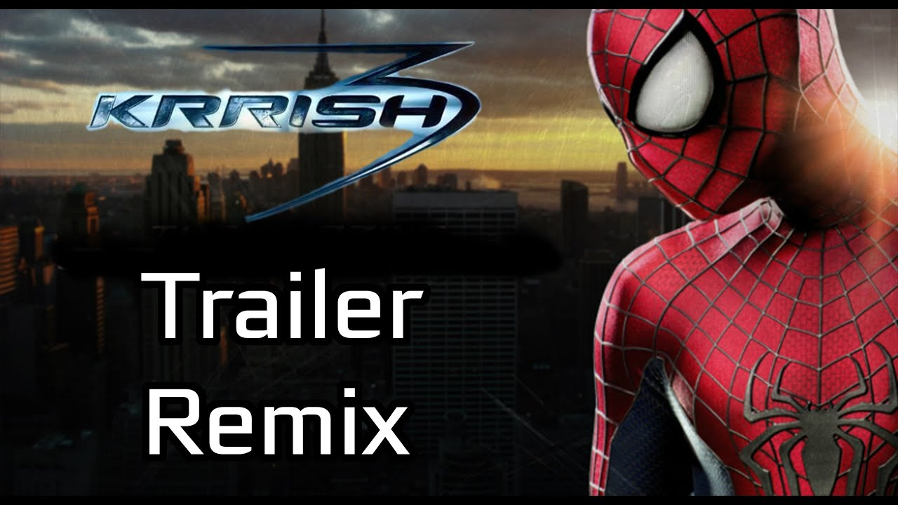 krrish 3 trailer - spider man remix ( hindi ) - youtube
