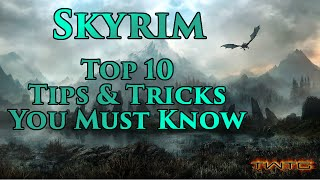 Skyrim - Top 10 Tİps and Tricks You Need To Know