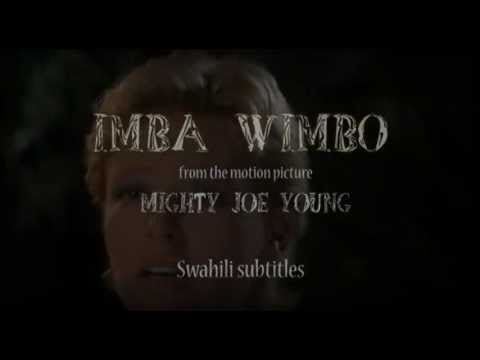 Imba Wimbo (Charlize Theron in Mighty Joe Young) with swahili subtitles