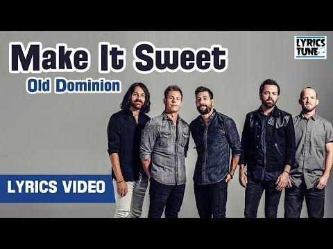 Old Dominion - Make It Sweet (Lyrics Video)