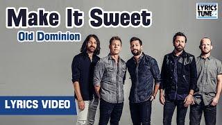 Old Dominion - Make It Sweet (Lyrics Video) Video