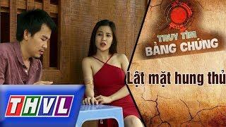 THVL | Truy tìm bằng chứng - Tập 29: Lật mặt hung thủ