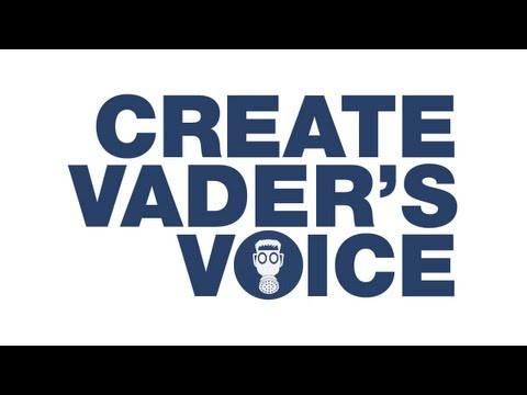 How to Create Darth Vader's Voice (Tutorial)