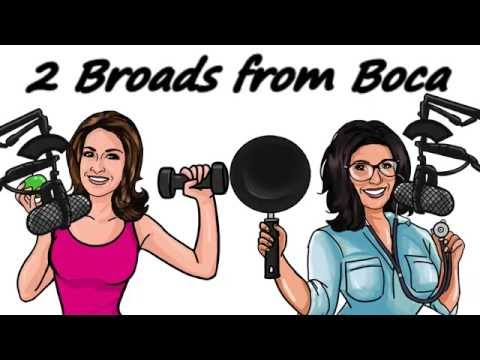 2 Broads from Boca with Dawn and Amy  August 24, 2016