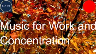 Peaceful Relaxing Music for Work and Concentration , Relax  Autumn  Leaves