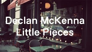Declan McKenna - Little Pieces (Lyrics)