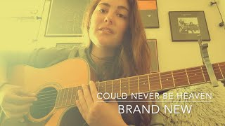 Brand New - Could Never Be Heaven (Cover by Lauren Plant)