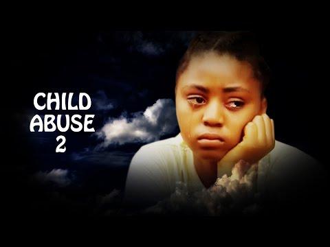 Child Abuse Season 2 - Best Of Regina Daniel's Latest Nollywood Movie