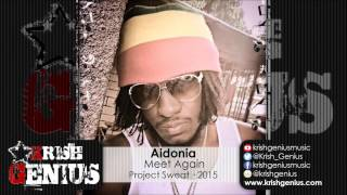 Aidonia - Meet Again (Raw) Project Sweat - September 2015