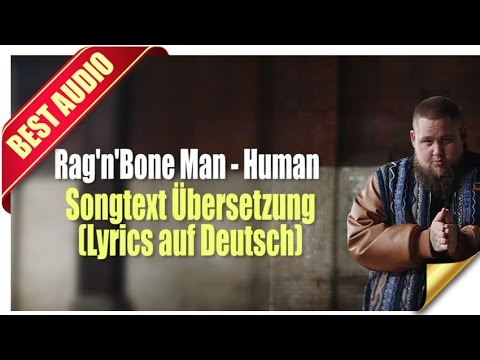 Rag'n'Bone Man- Human Songtext Übersetzung (Lyrics auf Deutsch)