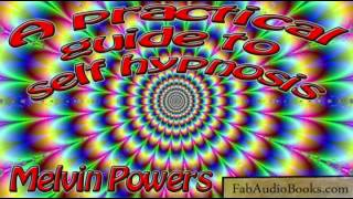 A PRACTICAL GUIDE TO SELF HYPNOSIS by Melvin Powers - full audiobook  HYPNOTIC / PSYCHOLOGY