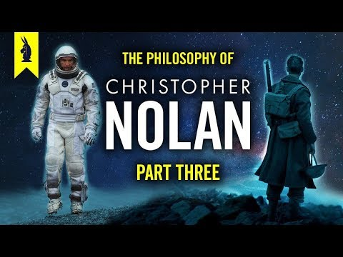 The Philosophy of Christopher Nolan (Part 3) feat. Interstellar & Dunkirk – Wisecrack Edition