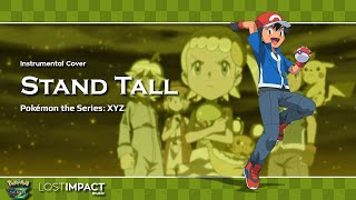 Stand Tall | Pokémon the Series: XYZ (2016) | Instrumental Cover (with lyrics)