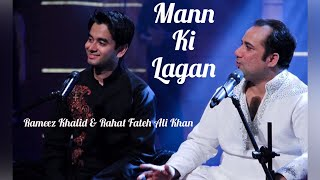 Man ki Lagan - Rahat Fateh Ali Khan, Rameez Khalid featuring Salman Ahmed