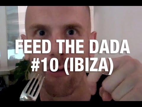 Feed The Dada #10 (Ibiza)