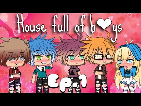 //House Full Of Boys//NEW SERIES~Ep.1-ORIGINAL-{Gacha Life}