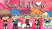 //House Full Of Boys//~Ep.1-ORIGINAL-{Gacha Life}