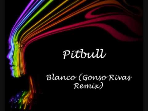 Pitbull - Blanco (Gonso Rivas Remix)