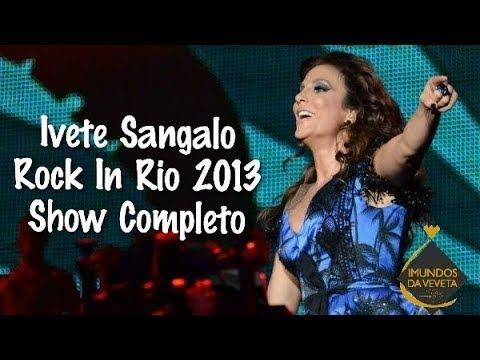 Ivete Sangalo | Rock in rio 2013 | SHOW COMPLETO