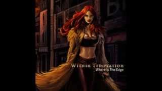 Within temptation Where is the edge lyrics