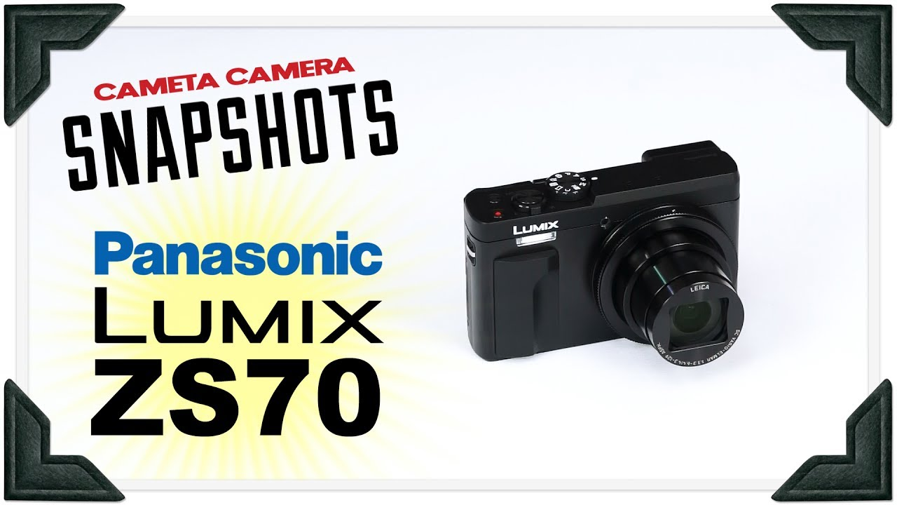 Cameta Camera SNAPSHOTS - Panasonic Lumix ZS70 (TZ90) - YouTube