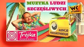 MUZYKA LUDZI SZCZĘŚLIWYCH -Cejrowski- Audycja Podzwrotnikowa 2019/01/26 Program III Polskiego Radia