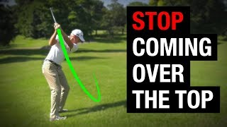 Why You're Coming Over The Top In Your Golf Swing + How To Fix It!