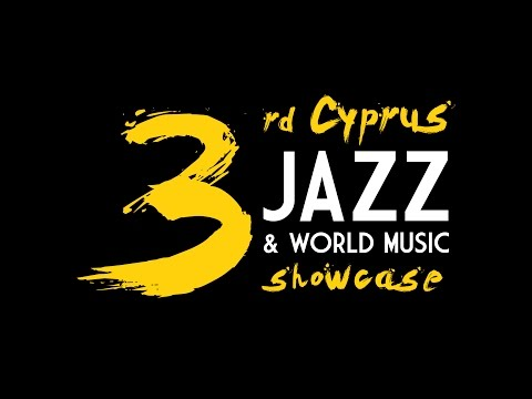 3rd Cyprus Jazz and World Music Showcase Highlights