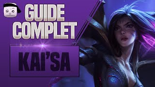 GUIDE KAI'SA FR 💥 COMBOS, TIPS, PHASE DE LANE
