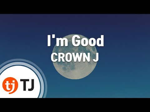 tj-im-good-crown-j-tj-karaoke