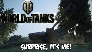 World of Tanks - Surprise, It's Me!