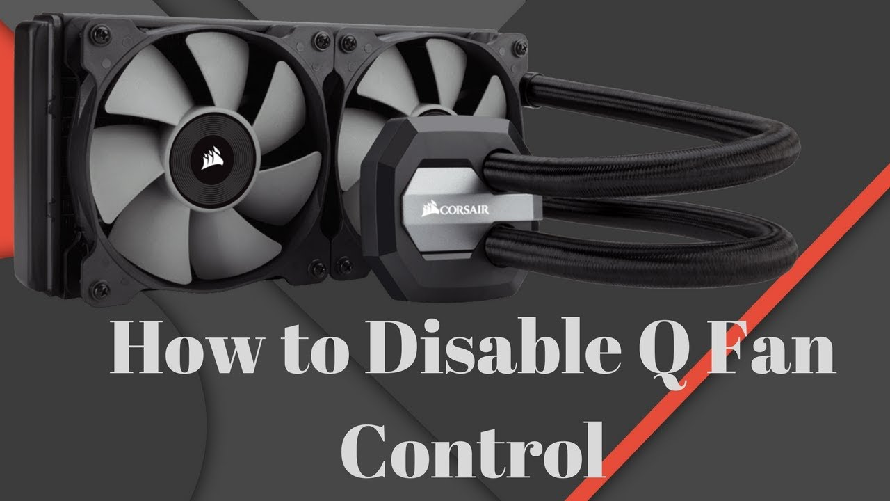 How to disable Q Fan control - Corsair H100i V2