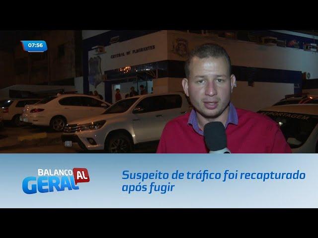 Suspeito de tráfico foi recapturado após fugir da Central de Flagrantes