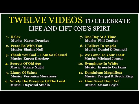 TWELVE VIDEOS To Celebrate Life and Lift One's Spirit ~ August 25, 2016
