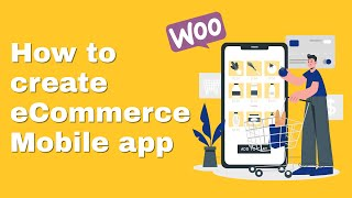 Create Woocommerce Android and iOS app - Best native app for eCommerce